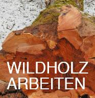 wildholzarbeiten